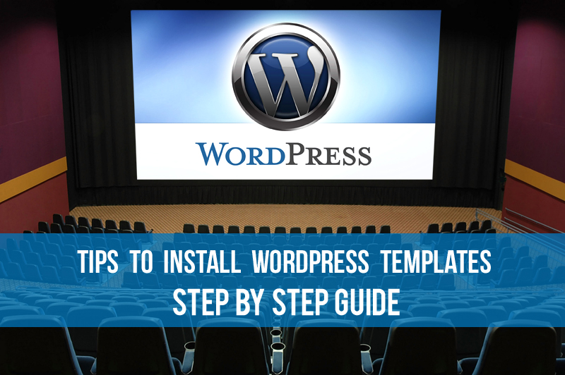 How To Install WordPress Theme/Template. Step-by-Step Guide
