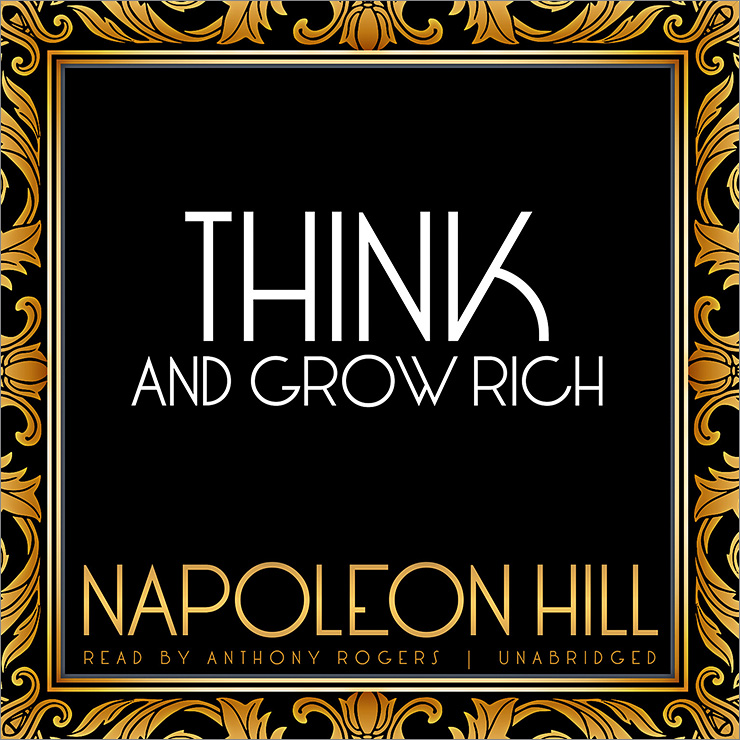 """Think and Grow Rich"" – Napoleon Hill"