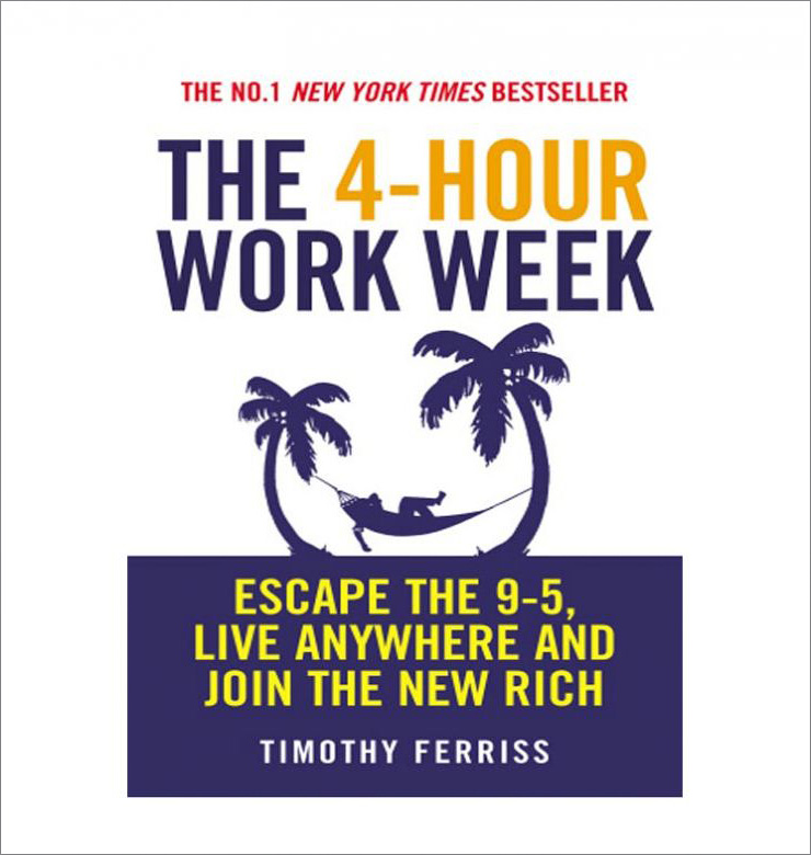 """The 4-Hour Workweek"" – Timothy Ferriss"