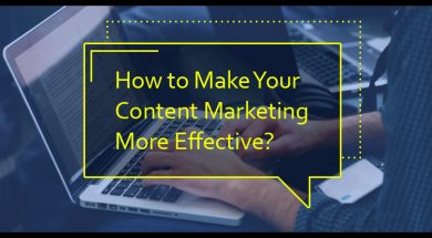 10 Ways to Make Your Content Marketing More Effective