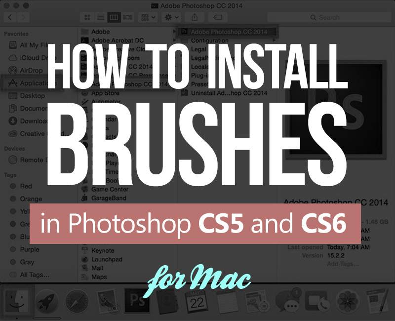 How to Install Brushes in Photoshop CS5 and CS6? (Mac OS X and Higher)
