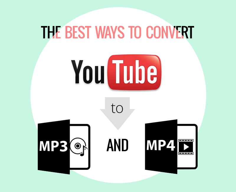 The Best Ways To Convert YouTube Videos To MP3 And MP4 formats