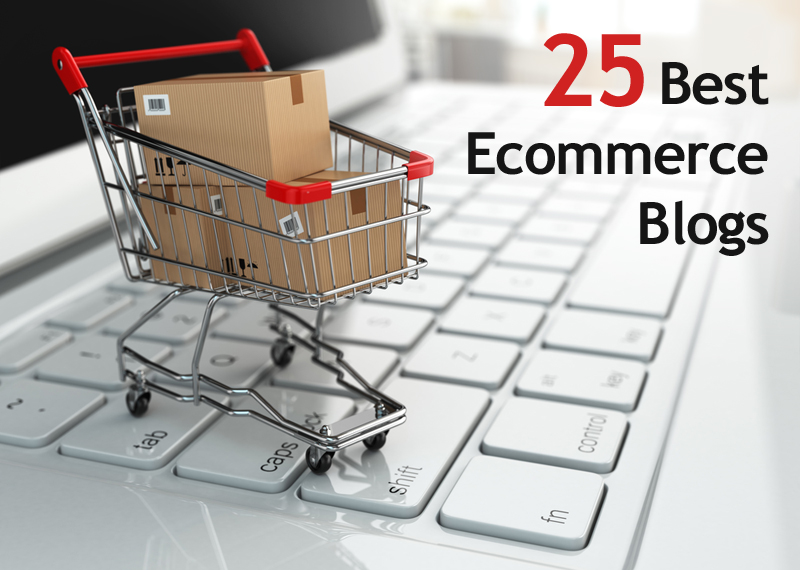 Best Ecommerce Blogs – The Top 25 Blogs You Should Be Following
