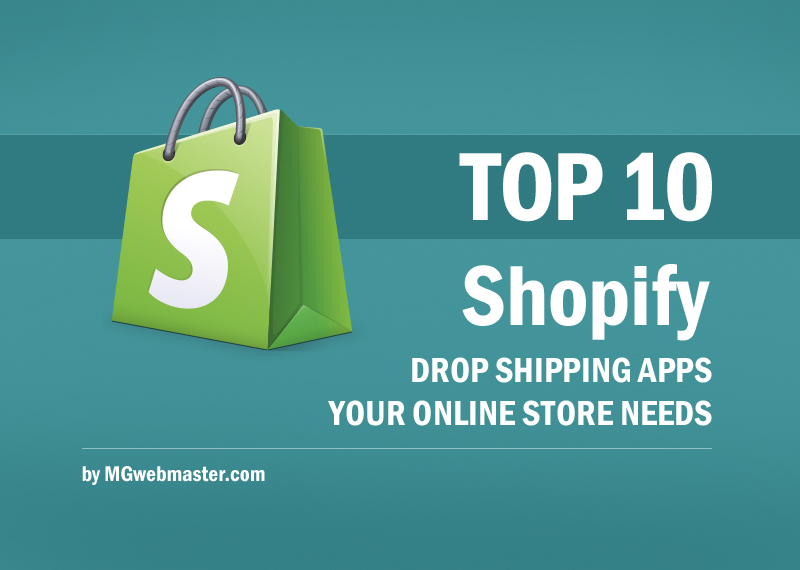 Top 10 Shopify Drop Shipping Apps Your Online Store Needs