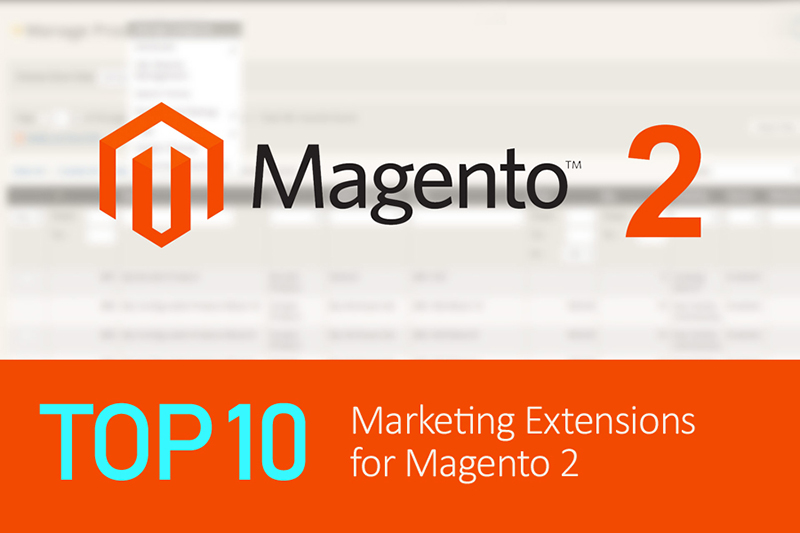 Top 10 Marketing Extensions for Magento 2